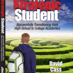 Berman Editorial: Image of book I edited--The Strategic Student: Successfully Transitioning from High School to College Academics, by David Cass