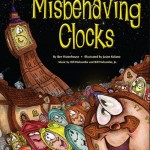 Berman Editorial: Image of children's picture book (with accompanying music) I edited, Misbehaving Clocks, by Bee Waterhouse, illustrations by Jason Kolano